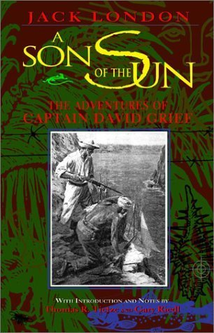 A Son of the Sun: The Adventures of Captain David Grief Jack London