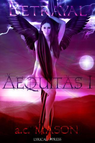 Betrayal (Aequitas I, #1) a.c. Mason