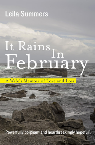 It Rains in February: A Wifes Memoir of Love and Loss  by  Leila Summers
