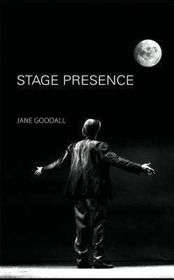 Stage Presence Jane R. Goodall