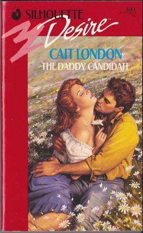Daddy Candidate (Silhouette Desire, No 641) Cait London