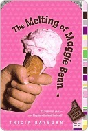 The Melting of Maggie Bean (Maggie Bean, #1)  by  Tricia Rayburn
