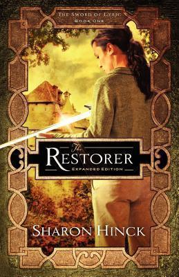 The Restorer (Sword of Lyric Series #1)  by  Sharon Hinck