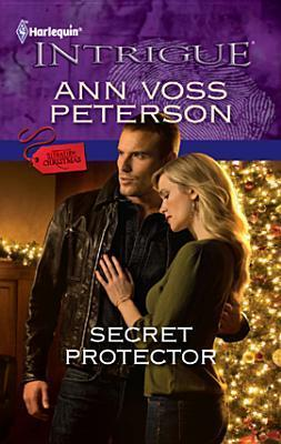 Secret Protector (Harlequin Intrigue #1312)  by  Ann Voss Peterson