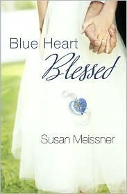 Blue Heart Blessed Susan Meissner