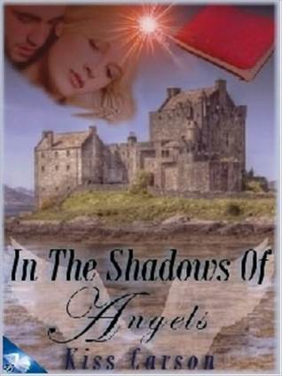 In the Shadows of Angels  by  Kiss Carson