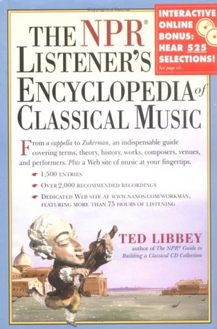 The NPR Listeners Encyclopedia of Classical Music Ted Libbey