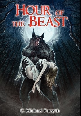 Hour of the Beast C. Michael Forsyth