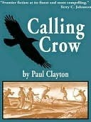 Calling Crow: Book One of the Southeast Series Paul Clayton