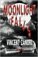 Moonlight Falls Vincent Zandri