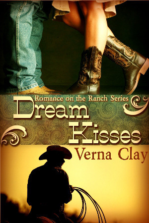 Dream Kisses (Romance on the Ranch, #1) Verna Clay