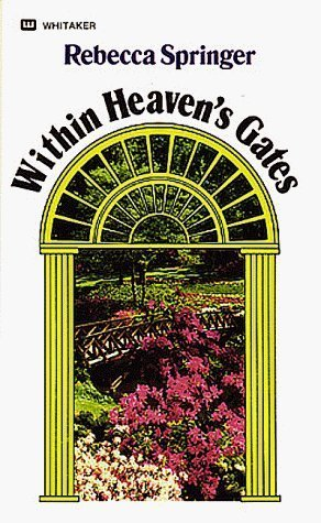 Within Heavens Gates Rebecca Ruter Springer