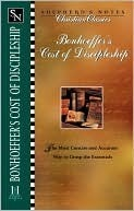 Shepherds Notes--Bonhoeffers the Cost of Discipleship  by  Rodney Combs