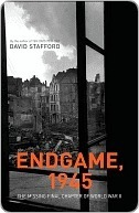 Endgame, 1945: The Missing Final Chapter of World War II  by  David Stafford