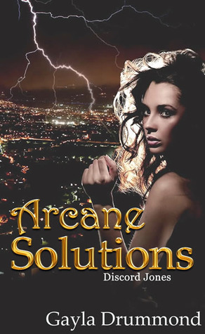 Arcane Solutions: A Discord Jones Novel (Volume 1)  by  Gayla Drummond