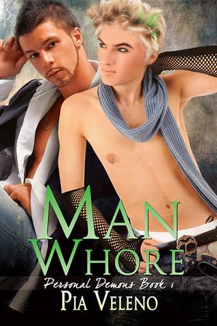 Man Whore (Personal Demons #1) Pia Veleno