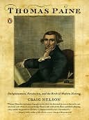 Thomas Paine: Enlightenment, Revolution, and the Birth of Modern Nations  by  Craig Nelson