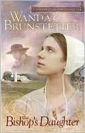 The Bishops Daughter (Daughter of Lancaster County, #3) Wanda E. Brunstetter