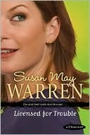 Licensed for Trouble (PJ Sugar, #3) Susan May Warren