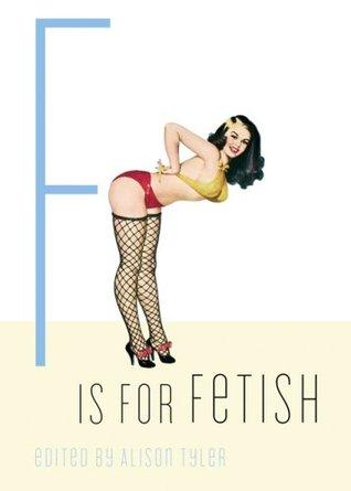 F Is for Fetish Alison Tyler