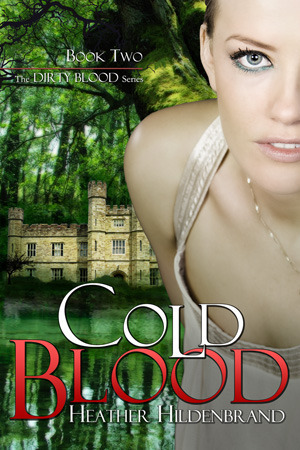 Cold Blood (Dirty Blood #2) Heather Hildenbrand