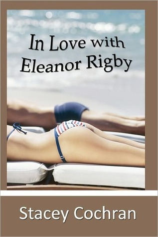 In Love with Eleanor Rigby Stacey Cochran