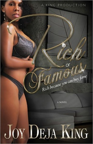 Rich or Famous...Rich Because You Can Buy Fame  by  Deja King
