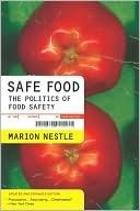 Safe Food: Bacteria, Biotechnology, and Bioterrorism (California Studies in Food and Culture, 5)  by  Marion Nestle