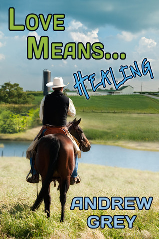 Love Means... Healing (Farm, #6)  by  Andrew  Grey
