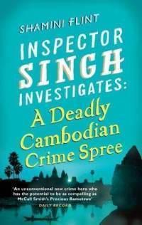 A Deadly Cambodian Crime Spree (Inspector Singh Investigates #4)  by  Shamini Flint