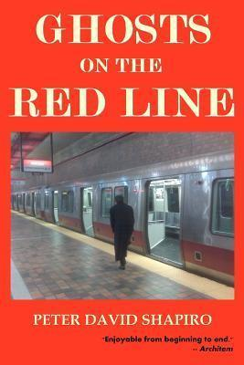 Ghosts on the Red Line Peter David Shapiro