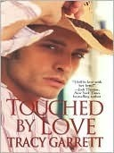 Touched By Love Tracy Garrett