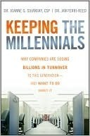 Keeping The Millennials: Why Companies Are Losing Billions in Turnover to This Generation- and What to Do About It  by  Joanne Sujansky