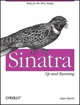 Sinatra: Up and Running Alan Harris