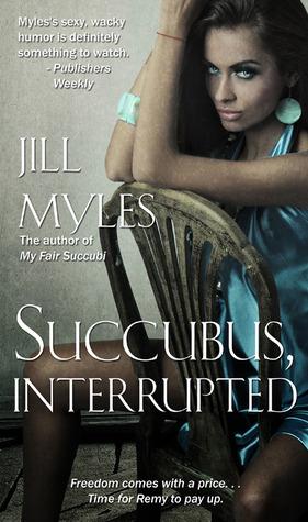 Succubus, Interrupted (Succubus Diaries, #3.5) Jill Myles