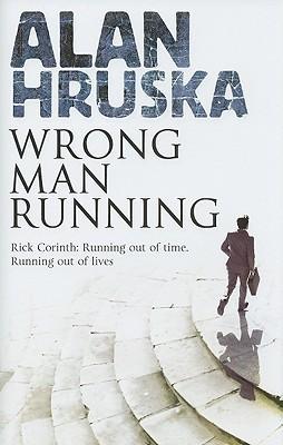 Wrong Man Running  by  Alan Hruska