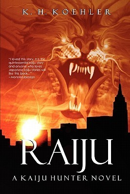 Raiju: A Kaiju Hunter Novel  by  K.H. Koehler
