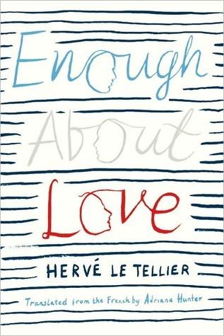 Enough About Love  by  Hervé Le Tellier