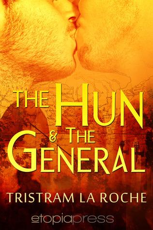 The Hun and The General Tristram La Roche