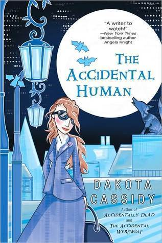 The Accidental Human (Accidental Friends, #3) Dakota Cassidy
