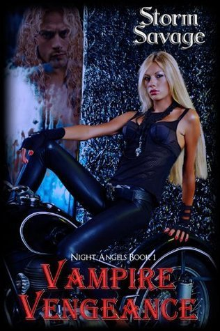 Vampire Vengeance (Night Angels, #1)  by  Storm Savage