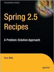 Spring Recipes: A Problem-Solution Approach (Books for Professionals Professionals) by Gary Mak