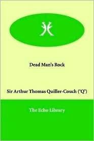 Dead Mans Rock: A Romance  by  Arthur Quiller-Couch