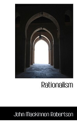 Rationalism  by  J.M. Robertson