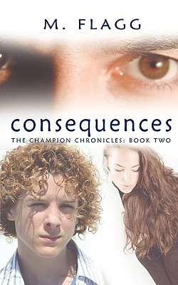 Consequences (The Champion Chronicles, #2) M. Flagg