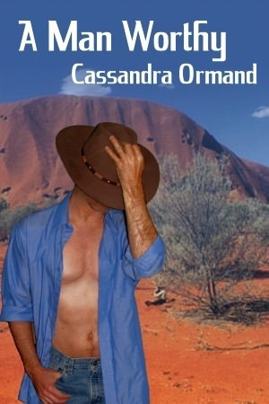 A Man Worthy Cassandra Ormand