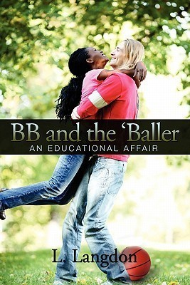 Bb And The Baller: An Educational Affair L. Langdon