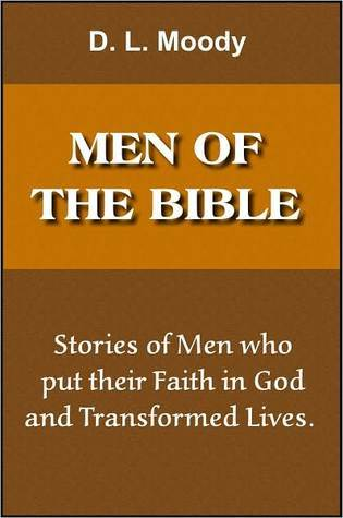 Moodys Bible Characters Come Alive: With Many Dramatic Episodes  by  D.L. Moody