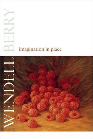 Imagination in Place Wendell Berry