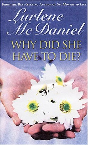 Why Did She Have To Die? Lurlene McDaniel